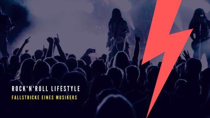 Dein Weg zum Musiker - Rock'n'Roll-Lifestyle